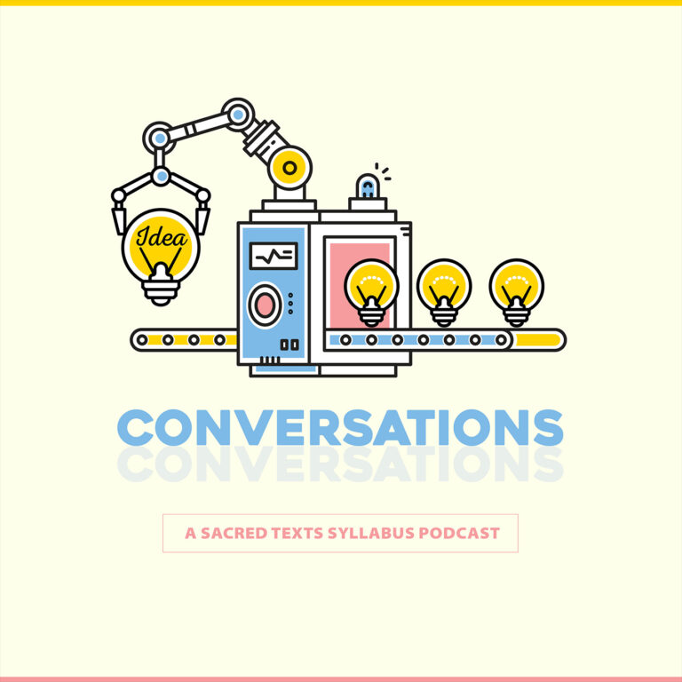 Conversations: The Sacred Texts Syllabus Podcast